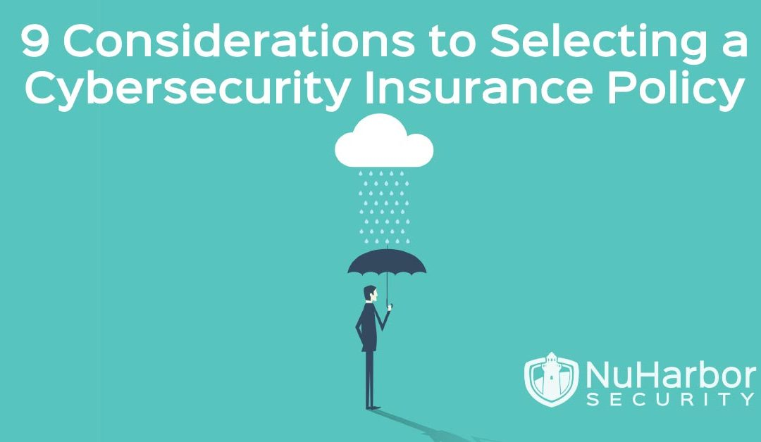 The 9 Considerations to find the Right CyberSecurity Insurance Policy for Your Organization